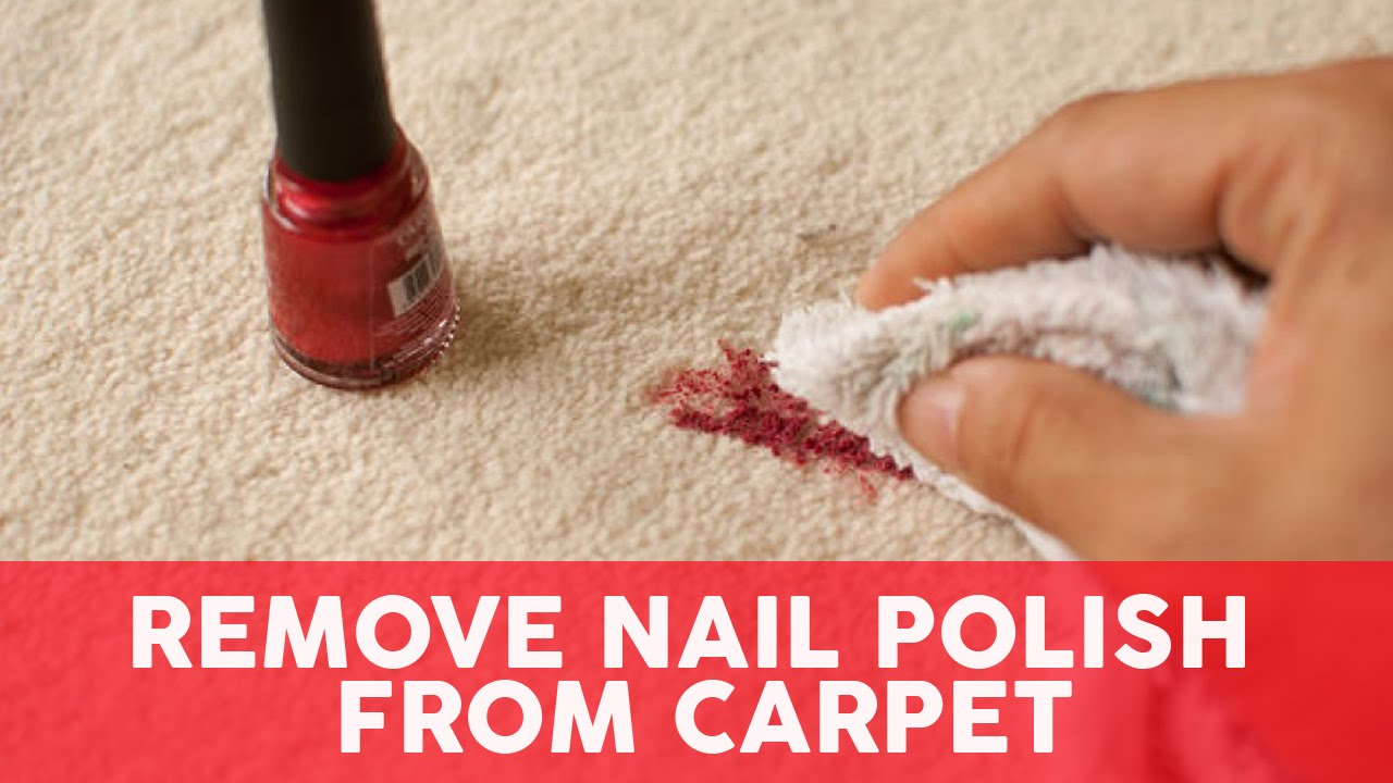 What You Should Do To Get Nail Polish Removed From Your Carpet